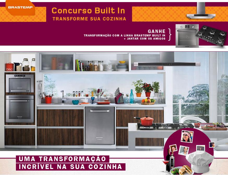 Brastemp - Hora de concorrer a uma cozinha nova da Brastemp, equipada com produtos da linha Built In!